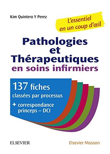 Pathologies et thérapeutiques en soins infirmiers: 137 fiches