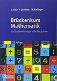 Brückenkurs Mathematik: für Studieneinsteiger aller Disziplinen - Guido Walz, Frank Zeilfelder, Thomas Rießinger