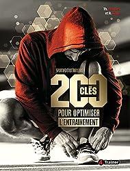 200 clés pour optimiser l'entraînement : Sportifs en entraîneurs