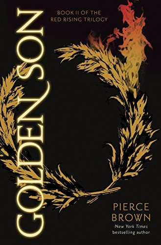 Golden Son: Book II of The Red Rising Trilogy (The Red Rising Series) by Pierce Brown (2015-01-06)