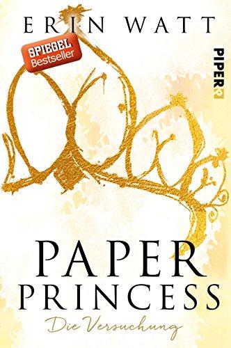 Buchseite und Rezensionen zu 'Paper Princess: Die Versuchung (Paper-Reihe, Band 1)' von Erin Watt