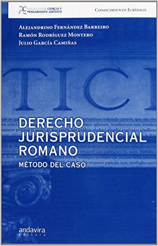 Derecho jurisprudencial romano.: Método del caso (Colección Ciencia y Pensamiento Jurídico) de Alejandrino Fernández Barreiro (29 jul 2011) Tapa blanda