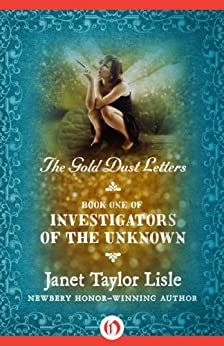 The Gold Dust Letters (Investigators of the Unknown Book 1) (English Edition) di [Lisle, Janet Taylor]