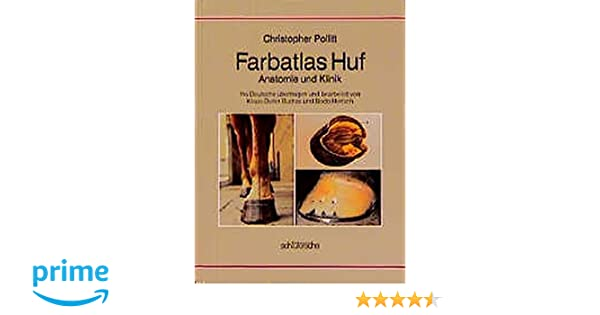 Farbatlas Huf: Anatomie und Klinik: Amazon.de: Christopher Pollitt ...