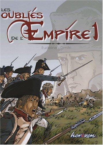 Les oubliés de l'Empire, Tome 1 : Poussières de gloire