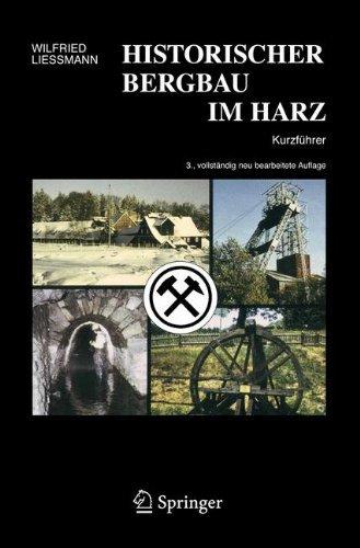 Historischer Bergbau im Harz: Kurzführer