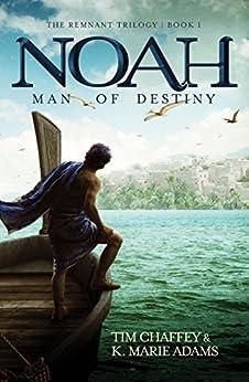 Noah: Man of Destiny (English Edition) di [Chaffey, Tim, Adams, K Marie]