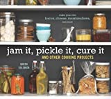 Jam It, Pickle It, Cure It: And Other Cooking Projects by Karen Solomon (2009-04-24)