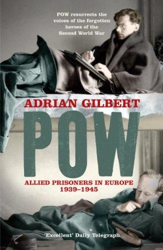 POW: Allied Prisoners in Europe, 1939-45 by Adrian Gilbert (2007-05-03)