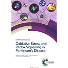 Oxidative Stress and Redox Signalling in Parkinson's Disease (Issues in Toxicology)