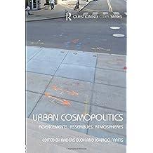 Urban Cosmopolitics: Agencements, assemblies, atmospheres (Questioning Cities) (Questioning Cities (Paperback))