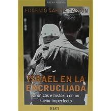 Israel en la encrucijada/Israel at the Crossroads: Cronicas E His (Arena Abierta)