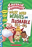 Captain Underpants: Wacky Word Wedgies and Flushable Fill-ins