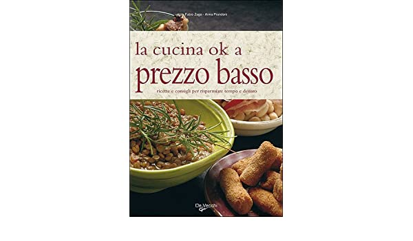 Amazon.it: La cucina ok a prezzo basso. Ricette e consigli per ...