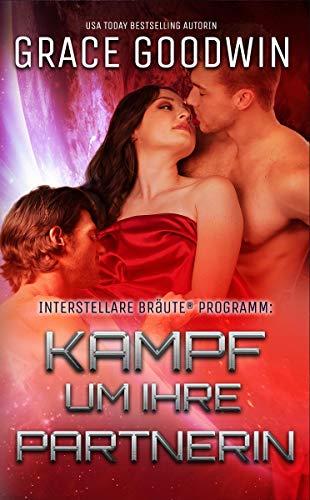 Kampf um ihre Partnerin (Interstellare Bräute® Programm 12)