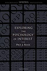 Exploring the Psychology of Interest (Psychology of Human Motivation)