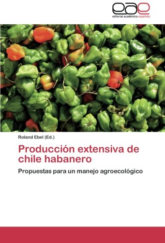 Produccion Extensiva de Chile Habanero