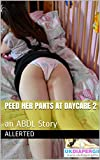 Peed Her Pants at Daycare 2: an ABDL Story (English Edition)