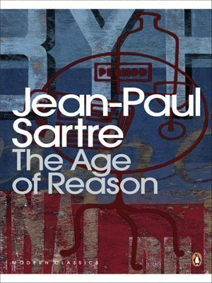 The Age of Reason (Penguin Modern Classics) by Sartre, Jean-Paul (2001) Paperback