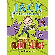Jack Beechwhistle: Attack of the Giant Slugs (Jack Beechwhistle 1)