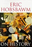 On History by Prof Eric Hobsbawm (1997-06-09)