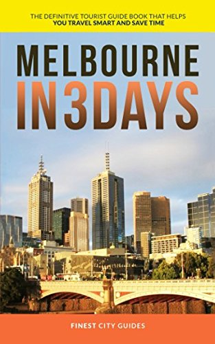 melbourne-in-3-days-the-definitive-tourist-guide-book-that-helps-you-travel-smart-and-save-time