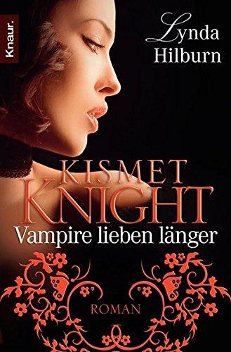 Kismet Knight 02. Vampire lieben länger