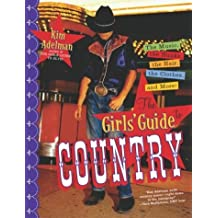 The Girls' Guide to Country: The Music, the Hunks, the Hair, the Clothes and More! by Kim Adelman (2003-10-14)