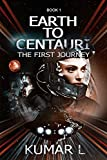 Earth to Centauri: The First Journey