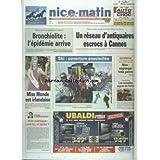NICE MATIN [No 20349] du 07/12/2003 - VASTE TRAFIC ENTRE LA COTE D'AZUR ET PARIS - UN RESEAU D'ANTIQUAIRES ESCROCS A CANNES - MISS MONDE EST IRLANDAISE - SKI - OUVERTURE ENSOLEILLEE - LES SPORTS - LE SALON NAUTIQUE - VOILE ISLAMIQUE - UNE LOI ET APRES PAR BENAMOU