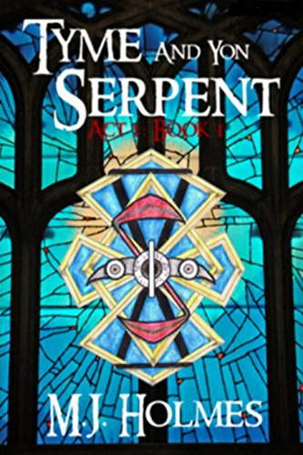 Tyme and Yon Serpent: Serpent's Tail (Act 1, Book 1)