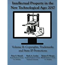 Intellectual Property in the New Technological Age 2017: Vol. II Copyrights, Trademarks and State IP Protections