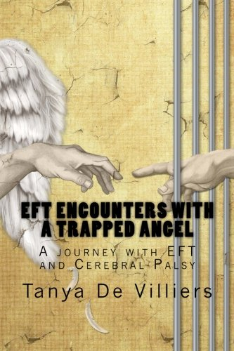 EFT Encounters with a Trapped Angel: A journey with EFT and Cerebral Palsy