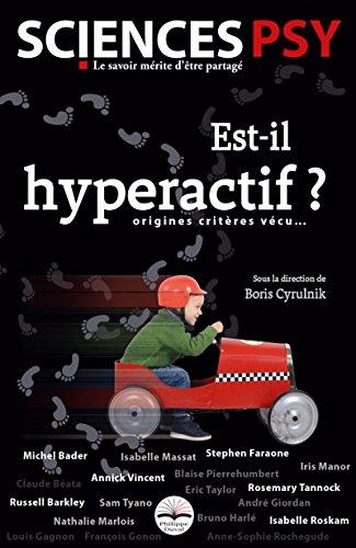Est-il hyperactif ?: Origines, critères, vécu...