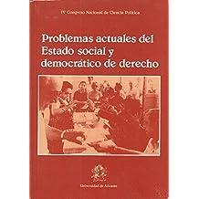 PROBLEMAS ACTUALES DEL ESTADO SOCIAL Y DEMOCRÁTICO DE DERECHO