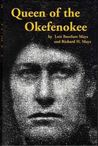 Queen of the Okefenokee: The Autobiography of Lydia Smith by Mays, Lois Barefoot, Mays, Richard H. (2003) Hardcover