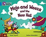 Mojo and Weeza and the New Hat: Band 04/Blue (Collins Big Cat)