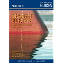 Draught Surveys: A Guide to Good Practice (North of England P&I Association Loss Prevention Guides)