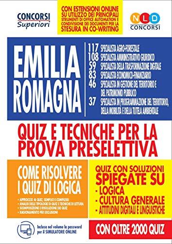 Concorso Regione Emilia Romagna. Quiz e tecniche per la prova preselettiva. Con espansione online. Con software di simulazione