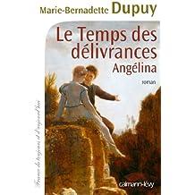 Le Temps des délivrances -Angelina- T2 (Angélina)