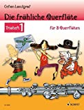 Die fröhliche Querflöte: Trioheft 1. 3 Flöten. Spielbuch.