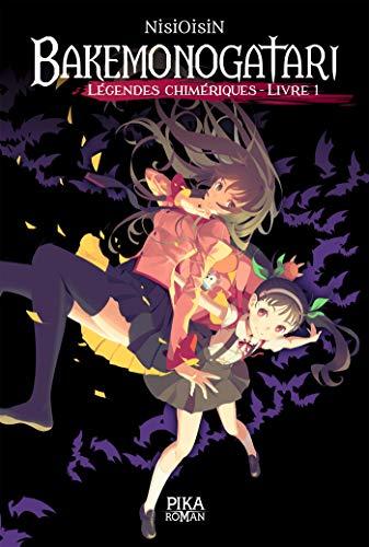 Bakemonogatari - Légendes chimériques : Livre 1 par  Nisioisin