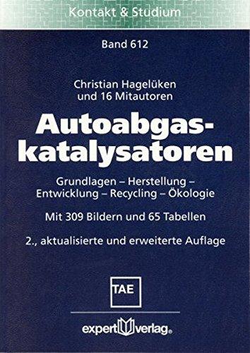 Autoabgaskatalysatoren: Grundlagen - Herstellung - Entwicklung - Recycling - Ökologie (Kontakt & Studium)