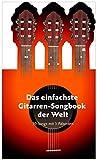 Das einfachste Gitarren-Songbook der Welt Gitarre