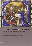 Il codice miniato in Europa. Libri per la chiesa, per la città, per la corte. Ediz. italiana, inglese e spagnola