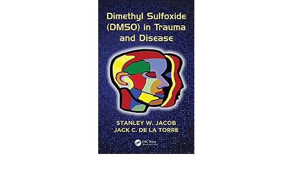 Dimethyl Sulfoxide (DMSO) in Trauma and Disease (English Edition