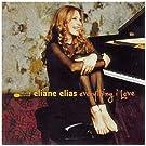 Everything I Love by Eliane Elias (2004-11-18)