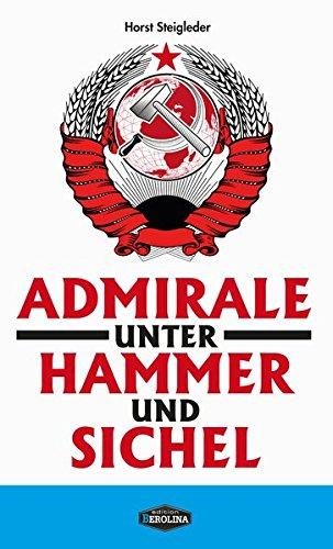 Admirale unter Hammer und Sichel (Edition Berolina)