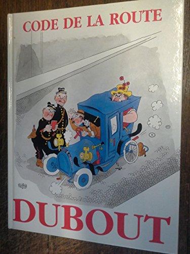 Dubout / Code de la route et de la circulation par Dubout