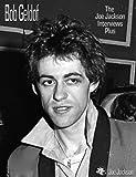 Bob Geldof: The Joe Jackson Interviews Plus